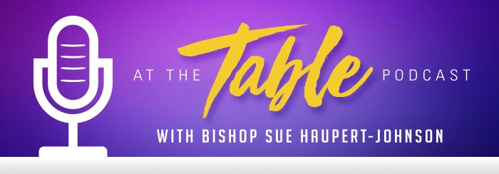 At the Table with Bishop Sue Podcast