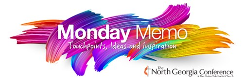 'Monday Memo' from the North GA Conference