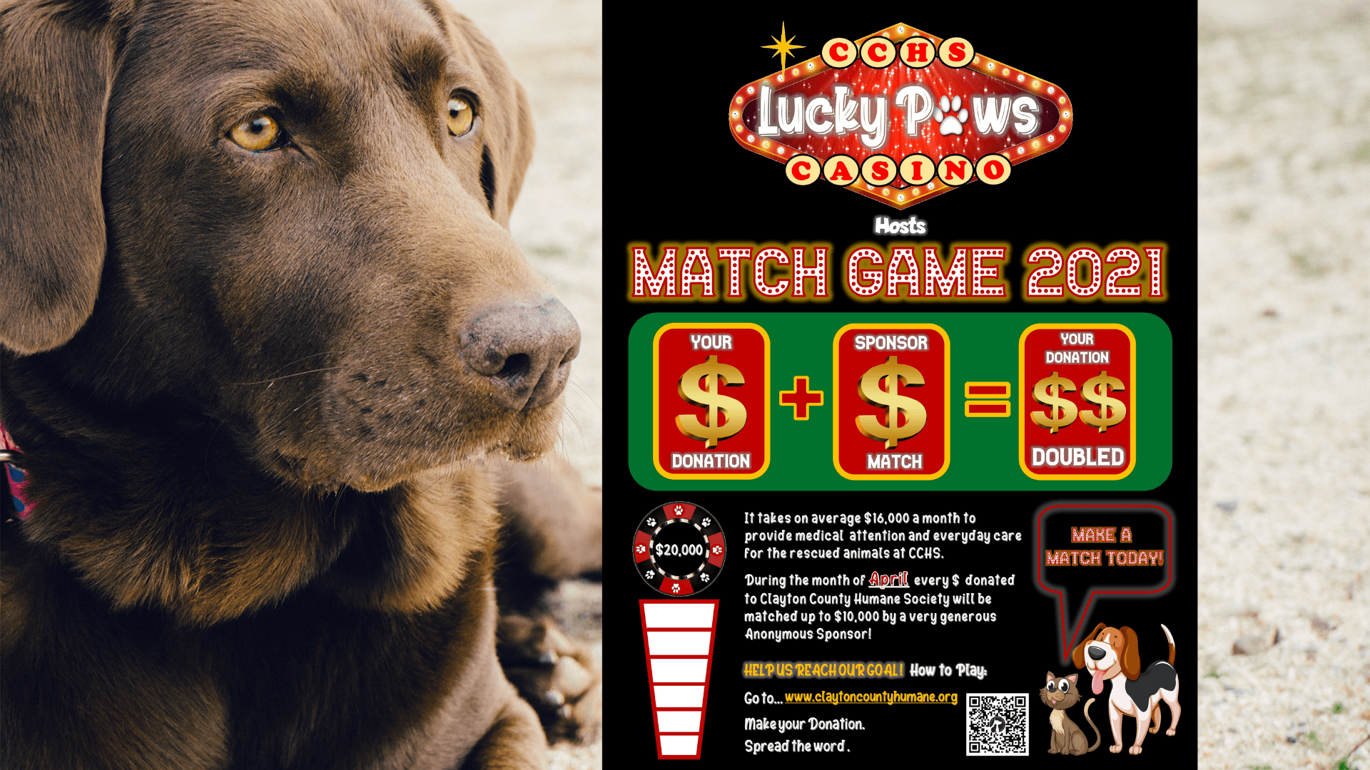 Clayton County Humane Society, every dollar donated in the month of April is match by an anonymous donor.