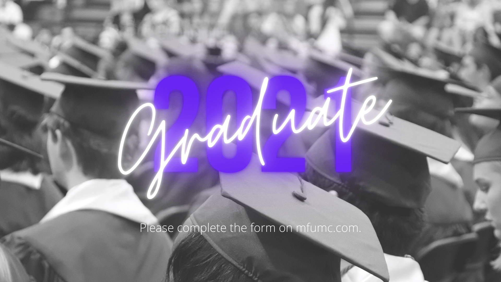 black and white photo of graduates with glowing text reading 2021 Graduate