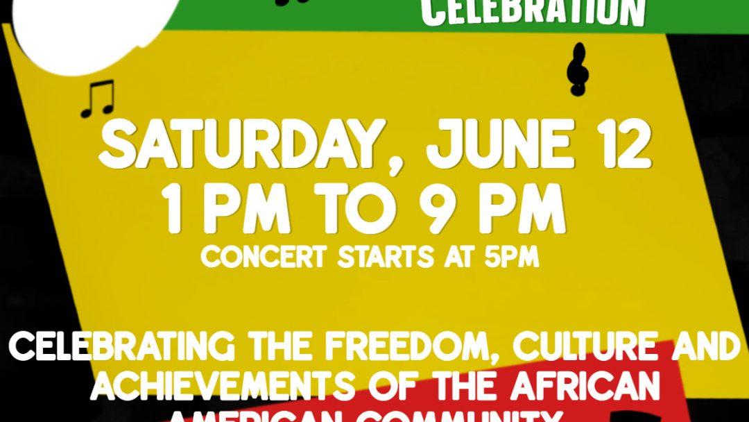 1st Annual Juneteenth Celebration – Saturday, June 12, 2021