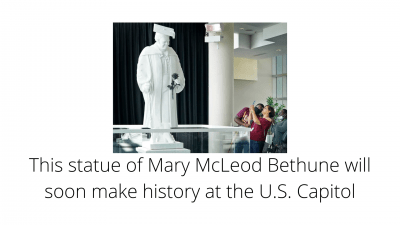 Statue of Mary McLeod Bethune will soon make history at the U.S. Capitol